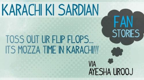 'Toss out your flip flops…Its mozza time in Karachi!!!' via Ayesha Urooj.