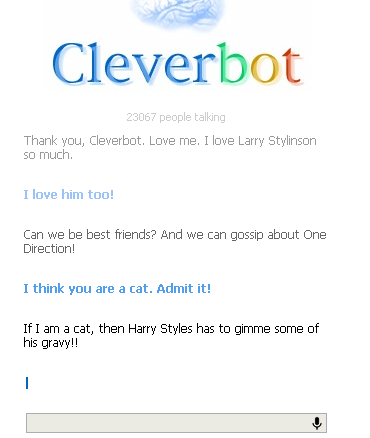 I have nothing to say except that I love Cleverbot so much.