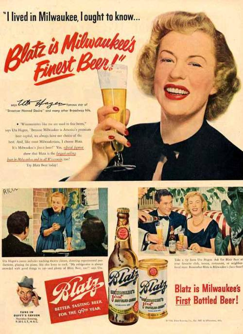 old-ads-and-mags:  1950's - Blatz beer, with Uta Hagen  Happy New Year Everybody!!
