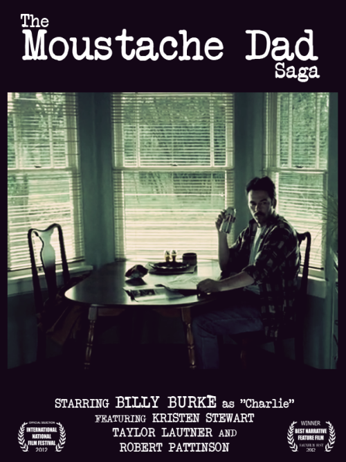 The Moustache Dad Saga (2012)Charlie Swan (Billy Burke) is a divorced, alcoholic cop whose life is thrown into disarray by the sudden reappearance of his estranged daughter, Isabella (Kristen Stewart). He is forced to deal with the aftermath of her misguided, selfish decisions, all the while fighting his own demons. He suspects his daughter's new boyfriend Edward (Robert Pattinson) is physically abusive and controlling, but with no way to prove his suspicions he finds himself using highly unorthodox means to investigate. What he discovers could destroy the very community he is sworn to protect.