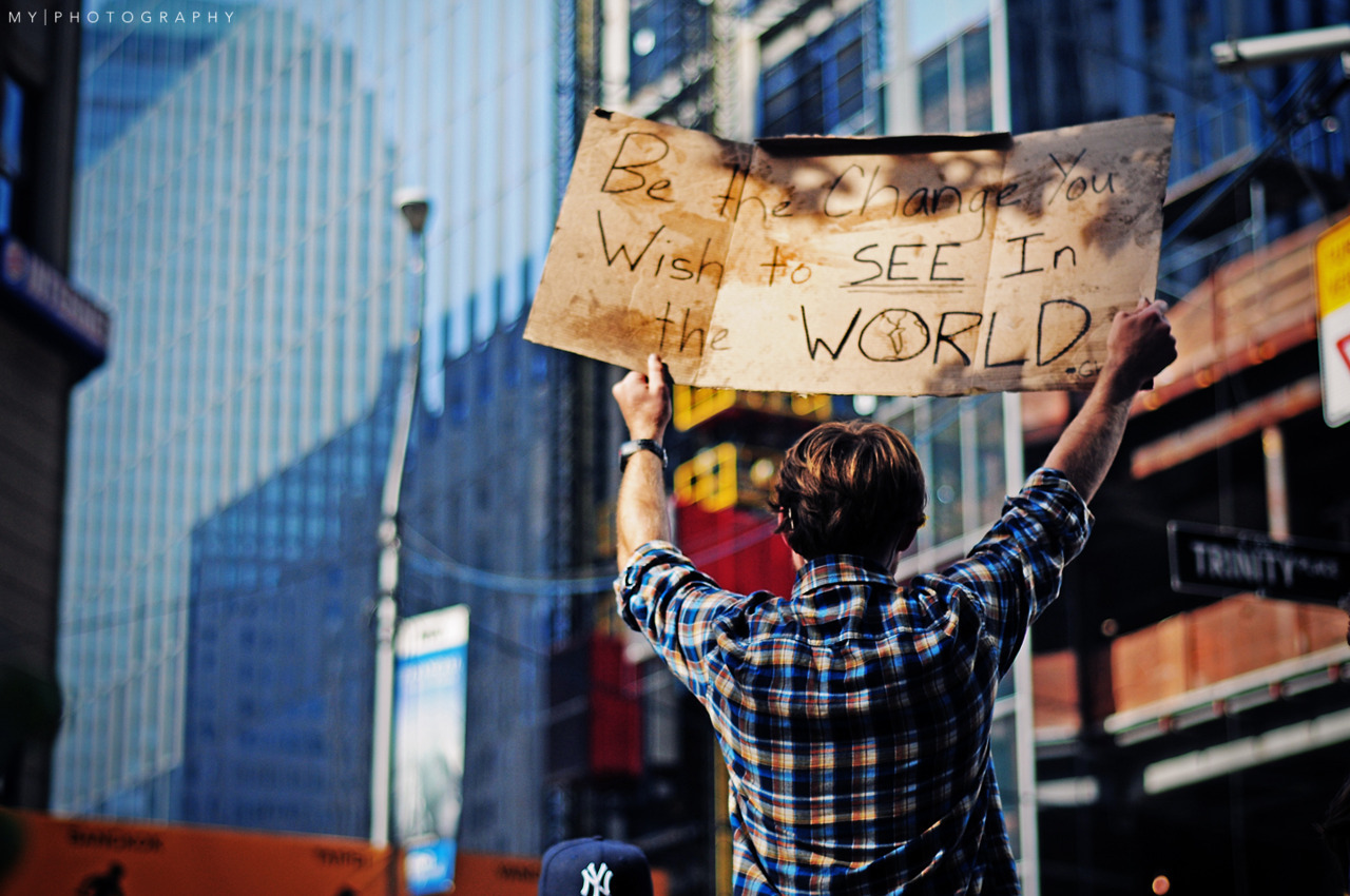 For 2012: Be the change you wish to see in the world.