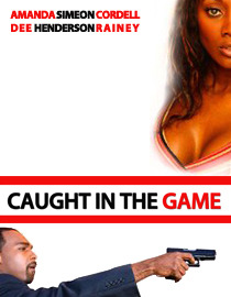 Rent Now: $1.99 Caught In The Game Uploaded by Cinify. Lisa James thought she had it all  with a handsome boyfriend, a great job and a hustle that kept the money  flowing in. Until that one-day fate walked into her office. Joshua even  thought she wouldn't admit it to her girls it was love at first sight  when she seen him. Joshua wasn't like her boyfriend Todd. He was fine,  clean cut, very laid back and totally into her. While Todd was a fast  paced drug dealer who was always looking for a come up. Even though Lisa  loved Todd, she didn't think that he had plans to marry her so she  slipped right into Joshua's life, which was looking for the perfect  relationship. As her love with Joshua grew stronger, her hustle with  Todd got sloppy. Turning Todd's street money into legitimate finance  using her connections in the real estate market, she had to stay on top  of her game. URL: http://www.caughtinthegame.com/Directors: Michael Merrill Writers: Michael Merrill Cast: Amanda Dee,          Simeon Henderson,          Cordell Rainey Tags: thriller,          drama,          Crime,          Love,          guns,          drugs,          Love Triangle,          betrayal  https://www.thewatchbox.com/movies/96-caught-in-the-game www.facebook.com/thewatchbox www.twitter.com/thewatchbox