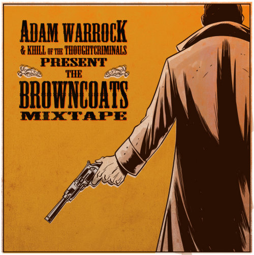 Adam WarRock & Mikal kHill - The Browncoats Mixtape I'm increasingly confused as to how it took this long for this mixtape to happen. Sampling the Western & Chinese sounds of the cult hit Firefly, Adam and Mikal manage to give the show a hip-hop tribute that is as increasingly uplifting while fitting in character and in theme with the show. I've heard a lot of themed mixtapes in the past couple of years, but this blows them all away.