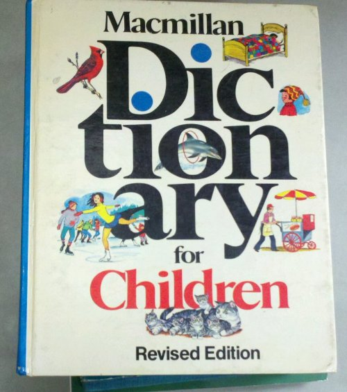 OMG! I found it. Macmillan Dictionary for Children, ©1975 I <3 our Saturday used-bookstore dates.