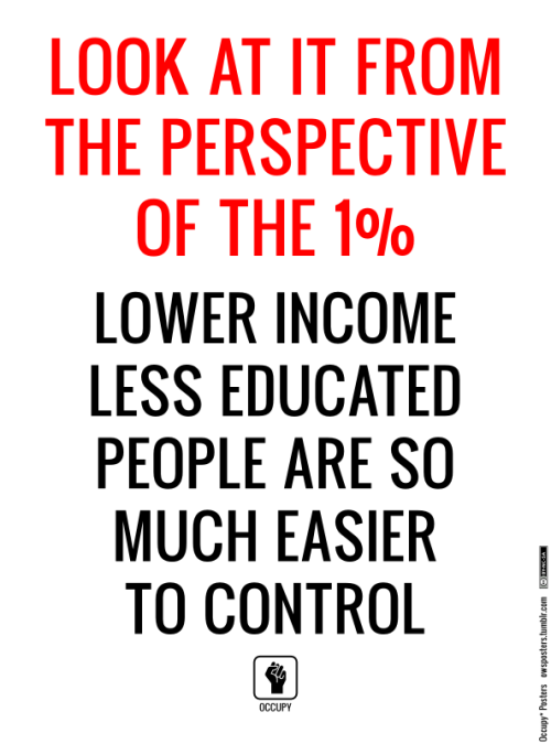 owsposters:  Think of it from the 1% Perspective Download the poster pack