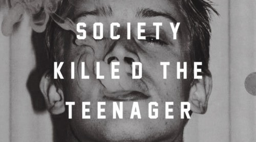 apictoremember:  Society Killed The Teenager