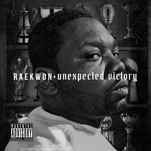 "Mixtape: Raekwon ""Unexpected Victory"" - Download/Stream [DatPiff]"