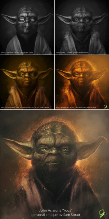 "Personal Critique Process for ""John Aslarona's Yoda"" by Sam Spratt So last year, the young digital illustrator, John Aslarona, won a one-on-one critique with me to develop a painting. This was a much more elaborate, multi-staged, process than the above image illustrates, but it should give you a rough idea of how a second set of eyes and hands can change everything—especially when done during the process of creation—rather than at the end. While with my own pieces, I find they move forward in a largely linear direction of completion—having John send me progress, deconstructing it, adding my layers of painted critiques and accompanying instructions over it, and then waiting for his interpretation on top of that—was a very different experience. What began as me correcting lighting, anatomy, proportions, and tone—shifted and twisted with every revision. After all, this isn't really ""my piece"" even though I have a couple hours in there, what it is—is pushing one artist outside his comfort zone to question how to take his own work further at every level. You'll see that what progressed wasn't just surface-level technicalities like lighting and anatomy—it became an evolution in his skill set simply seeing alternative approaches to familiar dilemmas. John is quite talented but holds himself back in various areas to keep his work uniform—many artists do this because honestly—we're basically demanded to do so. Throughout this process, I did what I could to push him to explore both classical techniques he hadn't touched yet as well as personal techniques I frequently use—and he handled my sometimes brutal criticism like a fucking pro. He didn't just do what I told him to fix, he took his spin on executing the ideas behind them. About a dozen hours I believe were put in on John's end with no more than 2-2.5 on my end fixing the initial greyscale, tweaking early color, and then dialing back from the final image he sent me (the 4th, golden-ish one) to make the large one at the bottom. Outside of outright proportions, much of what I had him focus on was brush-work, the subtlety of lighting and to a lesser extent—color, the importance of soft and hard edges, and atmosphere. The tweaks made on my end were there purely to push him to the next stages by showing on his own piece—what a huge difference a little bit of work through new eyes can make.  I'm a fledgling to the world of illustration myself and John is even newer and younger than I am—I highly recommend keeping an eye on his work as it continues to evolve at a rapid pace. If you are in New York and are interested in private illustration/painting lessons with yours truly, I do offer that as well."
