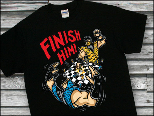 Finish Him! (via Checkmate: Finish Him! [T-Shirt])