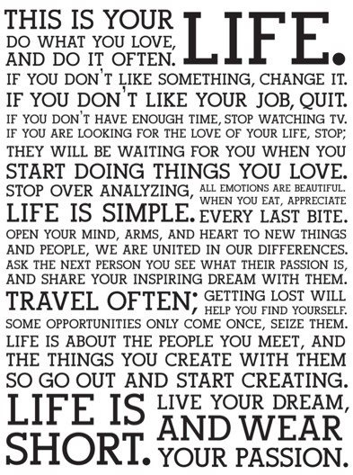 This is your life. A great reminder, particularly to start off the New Year with.  @bklynheart.tumblr.com