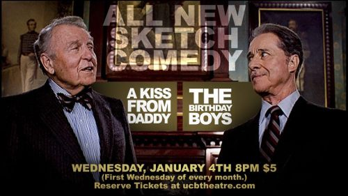 Attention, Los Angeles: A Kiss From Daddy and The Birthday Boys will be putting on a night of sketch comedy. This will take place tomorrow. It will last one hour. Please consider this your formal invitation. Thank you. AKFD/B-Day Boys - January 4, 2012 - UCBLA - $5 Buy Tickets