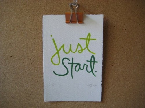 The hardest part. Just start.