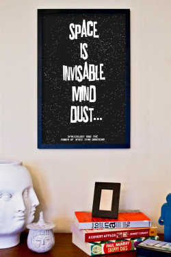 "Part of a new series of The IT Crowd inspired quote prints, the quote ""Space is invisible mind dust…"" is a great illustration of the irreverent humor that comes out of the UK these days. This grungy, textured illustration is a great piece of typographic art and a great conversation piece that will have you laughing at the ridiculous of this TV show. This is part one of a two part poster series."