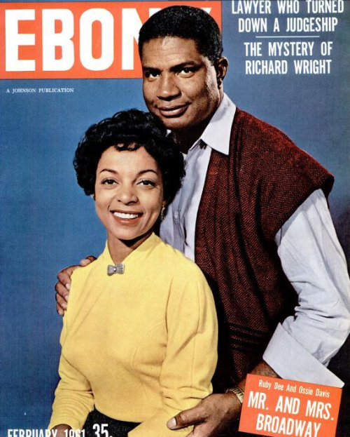 ebonymag:  Mr. and Mrs. Broadway! Ruby Dee & Ossie Davis, February 1961.