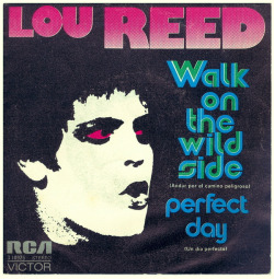 "Lou Reed ""Walk On The Wild Side"" / ""Perfect Day"" Single - Spain (1972)."