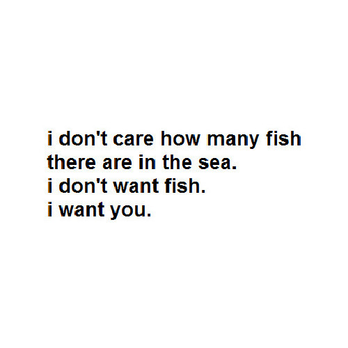 I don't want fish, I want you.   (clipped to polyvore.com)
