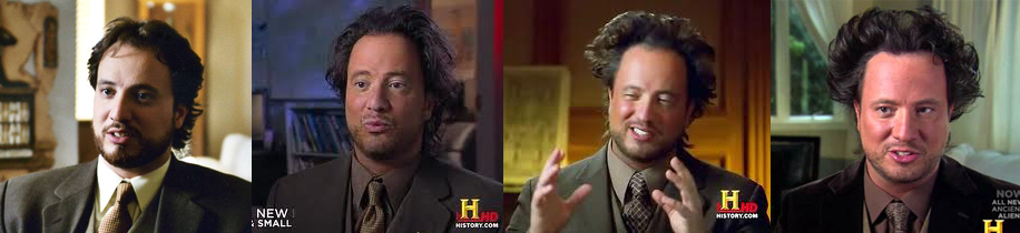 Giorgio Tsoukalos, becoming gradually more insane while appearing for years on History Channel UFO documentaries