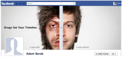 helloyoucreatives:  Drugs on a Facebook Timeline. For Israel's Anti-Drug Authority McCann Digital told the story of fictional  character Adam Barak's two lives: one getting addicted to drugs, one  staying clean. In a 'split page' style you can retrace Adam's choices  and stages of demise (or happiness). Like it! http://www.facebook.com/Antidrugstimeline  Really cool use of the Facebook timeline.