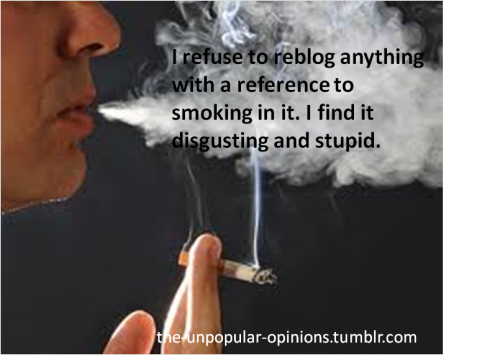 the-unpopular-opinions:  I hate smoking, not the smoker http://tel-ekinesis.tumblr.com/