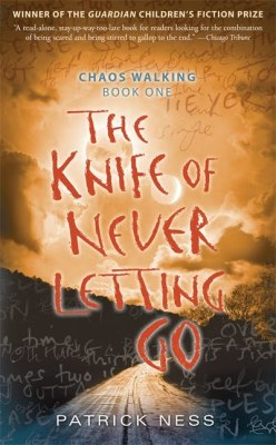 tieknots:   Book Review: The Knife Of Never Letting Go (Chaos Walking trilogy)  by Patrick Ness  Todd Hewitt is the only boy in a town of men. Ever since the settlers were infected with the Noise germ, Todd can hear everything the men think, and they hear everything he thinks. Todd is just a month away from becoming a man, but in the midst of the cacophony, he knows that the town is hiding something from him — something so awful Todd is forced to flee with only his dog, whose simple, loyal voice he hears too. With hostile men from the town in pursuit, the two stumble upon a strange and eerily silent creature: a girl. Who is she? Why wasn't she killed by the germ like all the females on New World? Propelled by Todd's gritty narration, readers are in for a white-knuckle journey in which a boy on the cusp of manhood must unlearn everything he knows in order to figure out who he truly is.  Amazing. That's what I have to say. I read the book so quickly, I couldn't put it down. Every chapter ends with a cliffhanger that makes you want more and more. Doesn't get boring ever and everytime there's something new that makes your heart race and you just can't stop. The characters are amazing, Todd is great, so it doesn't get boring with him being the narrator of the story. Manchee is adorable and Viola (the girl) is cool too. I really loved the writting because Todd is illiterate and since he's the narrator, there are some words misspelled horribly but it's just so funny and makes everything more interesting and you actually feel like you're inside the book. At the same time it's so frustrating because it seems like Patrick Ness is hiding secrets all through out the book and you're just like AGH. Do read. It's great! Can't wait to get my hands on the next book.