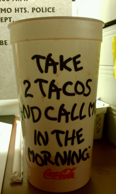"""Take two tacos and call me in the morning"" this cup gets all kinds of responses"