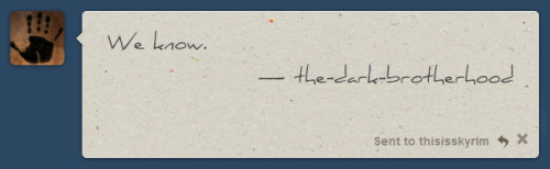 thisisskyrim:  the best use of the new fanmail feature I've seen so far, haha.. whoever you are, genius.