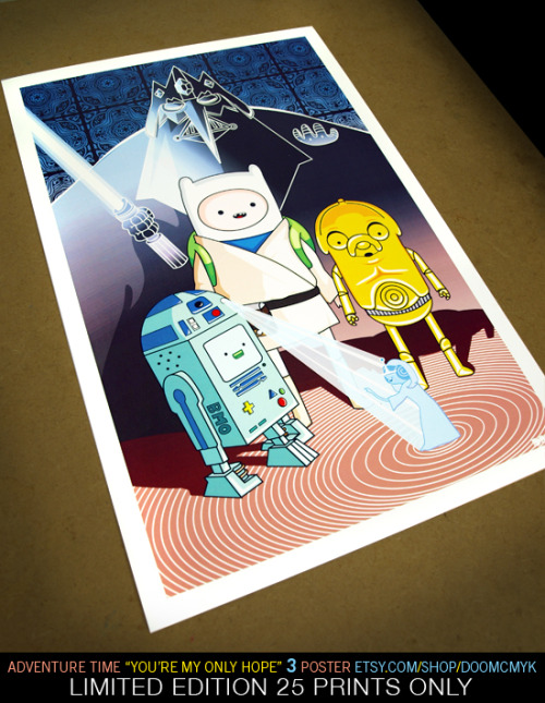 "Adventure Time ""You're My Only Hope"" Poster Created by Robert Mangaoang aka DoomCMYK 11in. X 17in. - Limited Edition of 25 prints Available for $17.99 @Etsy   (via:doomsdaily)"