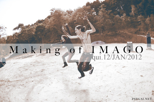 "Finalmente!   Próxima quinta vamos publicar no Youtube o ""Making of"" do videoclipe de IMAGO!!   PSYGAI.NET"