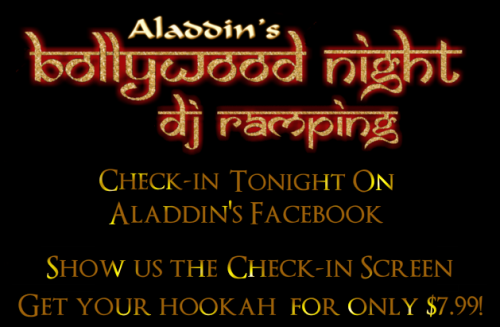 Want a premium hookah for just $7.99 tonight? Check in on Aladdin's Facebook place page tonight when you get here and  show us the check-in screen on your phone = get your hookah for only  $7.99!   Click on the picture or here's the page:http://www.facebook.com/pages/Aladdins-Hookah-Lounge-O2-Bar/211339195551908