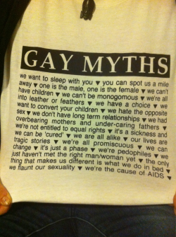 brian-molko:  cuddleology:  gayzing:  Gay myths  this shirt is amazing.   I NEEEED IT