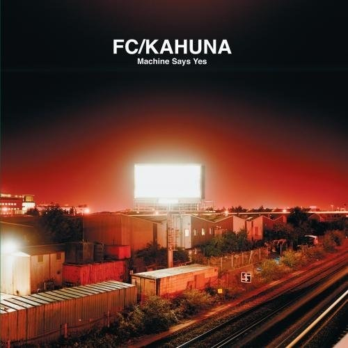 FC Kahuna - Hayling (Radio Edit)