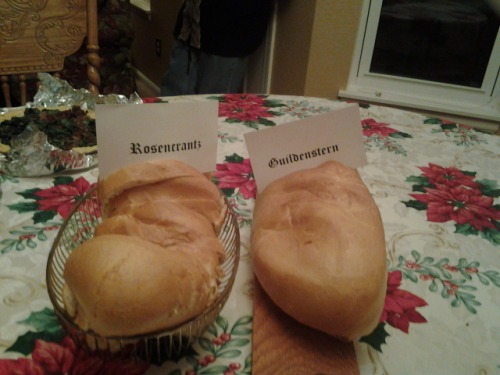 deerflow:  laughingalonewithrvb:   Rosencrantz and Guildenstern are bread  fucking hamlet puns  I think you mean fucking hamlet buns.