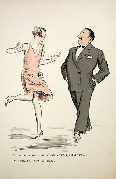 """You must like the Charleston, Mr. Greco: it wears out shoes"", illustration by Sem, 1920s. Artist Sem (Georges Goursat)   French, 1863-1934"