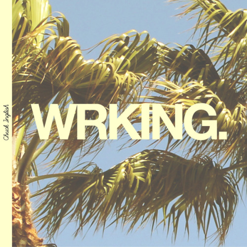 "MixTape: Chuck Inglish ""WRKING"" - One half of the hip hop duo The Cool Kids, the beat man Chuck Inglish drops a soothing project of instrumentals to vibe too. DOWNLOAD"