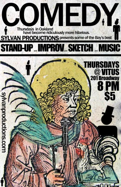 1/12. Sylvan Productions @ Vitus. 201 Broadway. Oakland. $5. 7:00PM. Feat OJ Patterson, Stuart Thompson, Farah Haidari, Robbie Goodwin, and Isaac Sherbin. Thursdays at Vitus! This Week: Isaac Sherbin Farah Haidari Robbie Goodwin OJ Patterson Stuart Thompson Some other comics!? OPEN MIC FROM 7pm-8pm. 5-10min sets.