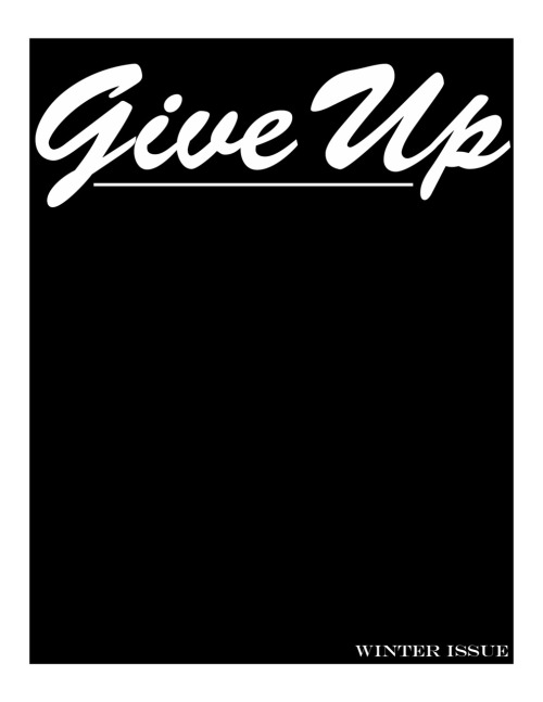 giveuponline:  Important information: 1. Give Up is now available. 2. Give Up is free. You just gotta let me know you want one. 3. The Winter Issue is the annual year-end list for music from the previous year. 4. Send an e-mail to andrewt.press@gmail.com to reserve your copy and/or to send me your mailing address so I can send you one. 5. All of Give Up was done by Andrew T, so please direct your praises where appropriate (God, obviously…). 6. Below is the accompanying soundtrack to the booklet.    Give Up by desirefortiger