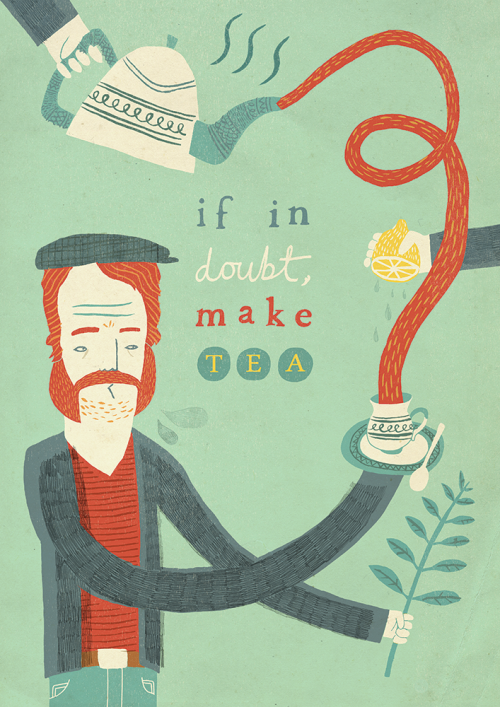 "bravissimo:  ""'if in doubt, make tea"", Owen Davey."