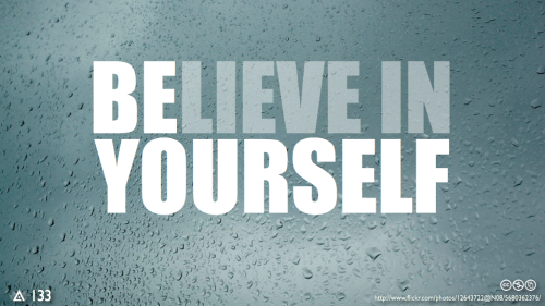 safedefense:  Be Yourself; Believe in Yourself.