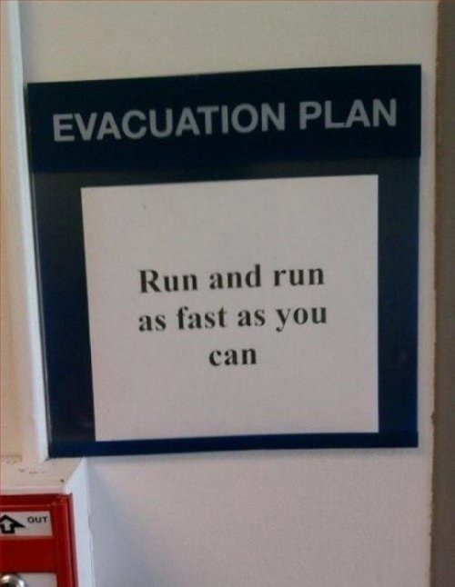 Honest Evacuation Plan Women and children, watch out.