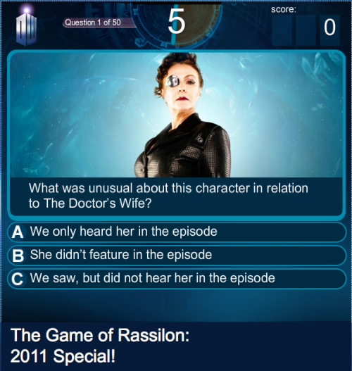 margflower:  doctorwho:  The Doctor Who 2011 Quiz  2011 proved to be a memorable year for Doctor Who… but how memorable? We've a special edition of The Game of Rassilon that puts your memory to the test with a bumper number of questions about the past 12 months. There are questions about every episode from 2011 and the Doctor Who  news that hit the headlines throughout the year. So, if you think you  know the who, where, what and when from January 1st to the Christmas  Special, here's a chance to score big on everything from the Siren to  the Silence! And don't forget, as with every Game of Rassilon, you can  play on your own or challenge your friends to see who can achieve the  highest score… good luck!   I got a 484.   428 That was sooo much harder than expected. Holy crap.