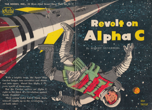 Revolt on Alpha C, Robert Silverberg Illustrated by William Meyerriecks Copyright 1955, 3rd printing 1963
