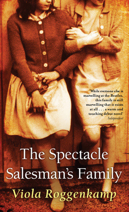 The Spectacle Salesman's Family (2007) by Viola Roggenkamp Paul Schiefer is a travelling spectacles salesman. Every Monday morning he leaves Hamburg on a week-long sales trip. His wife, his mother-in-law and his two teenage daughters Fania and Vera see him off with abundant hugs and kisses, and they welcome him back with equal exuberance on Friday evening - just in time for Sabbath eve. While her husband is away, Alma Schiefer defends the wellbeing of her family with an explosive mixture of ferocious love and extreme determination. Thirteen-year-old Fania is torn between the comfort of home and the fearful thrills of the unknown outside world, a sixties world that contains student protest, beehive hairdos, Israel and the Six Day War, politics, religion, revolution and …the promise of love. Sensual, funny and acerbic, The Spectacle Salesman's Family is a brilliant, vivid portrait of Jewish life in post-Holocaust Germany that continues the Jewish tradition of memorialising, recounting the details in order to hold onto the past and its lessons.