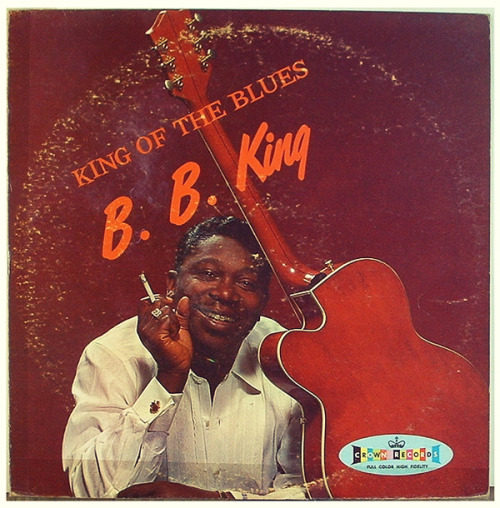 "classicwaxxx:  B.B. King ""King Of The Blues"" LP - Crown Records (1960)."