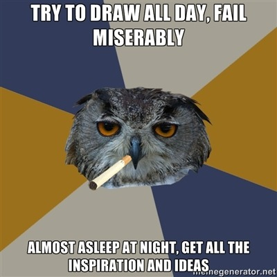 True, true.  I do my best artwork at around 1 - 3 am while half asleep. lol