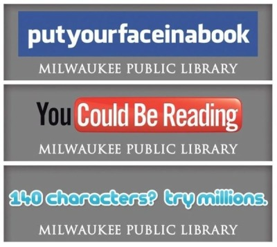 rachelfershleiser:  (via Milwaukee Public Library's Brilliant Ad Campaign)  There is some irony here, that we're re-blogging this on the internet instead of reading at this very moment……