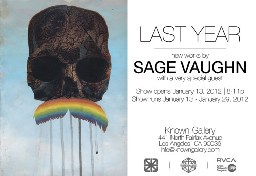 jayhurt:    SAGE VAUGHN | LAST YEAR January 13 – January 29, 2012 Opening reception: Friday, January 13, 2012 | 8:00 -11:00pm