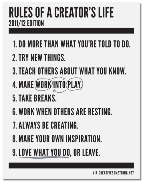 notesondesign:  Rules of a Creator's Life  Love what you do, or leave.