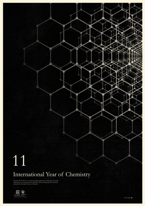 I like the atomic bonds visual in this poster for the International Year of Chemistry by Simon Page.  (Though I would have kerned the eleven myself…)