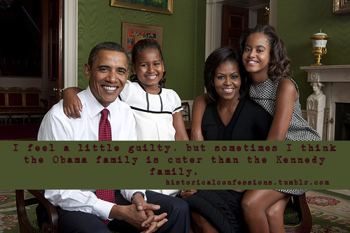 I feel a little guilty, but sometimes I think the Obama family is cuter than the Kennedy family.