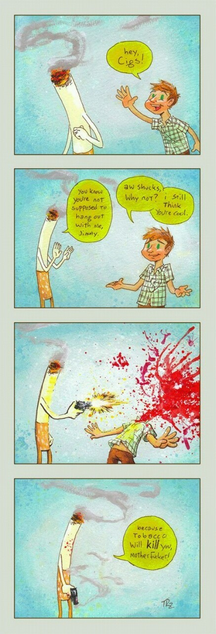 Violent but true… don't smoke